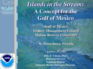 Gulf of Mexico Fishery Management Council Marine Reserve Committee St. Petersburg, Florida January 29, 2008