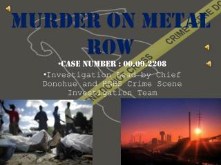 Murder on metal row