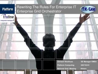 Rewriting The Rules For Enterprise IT Enterprise Grid Orchestrator
