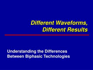 Different Waveforms, Different Results