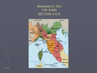 Renaissance Italy THE EXAM SECTION A & B