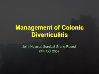 Management of Colonic Diverticulitis