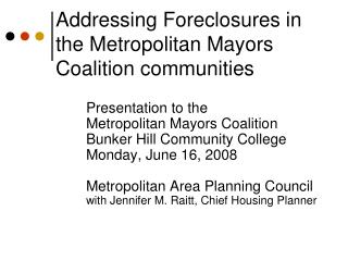 Addressing Foreclosures in the Metropolitan Mayors Coalition communities