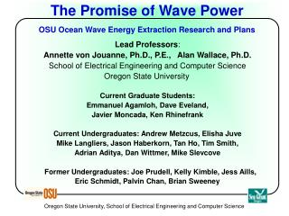 The Promise of Wave Power  OSU Ocean Wave Energy Extraction Research and Plans