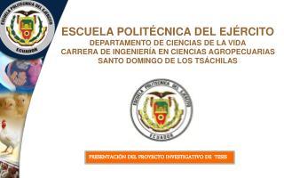 ESCUELA POLITÉCNICA DEL EJÉRCITO DEPARTAMENTO DE CIENCIAS DE LA VIDA CARRERA DE INGENIERÍA EN CIENCIAS AGROPECUARIAS SAN