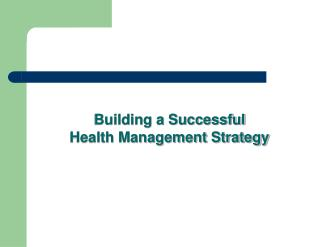 Building a Successful  Health Management Strategy