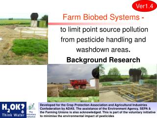 Farm Biobed Systems - to limit point source pollution from pesticide handling and washdown areas . Background Research