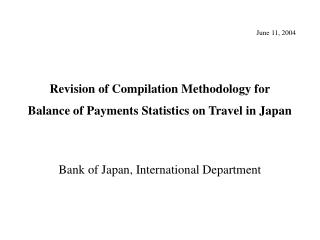 Revision of Compilation Methodology for Balance of Payments Statistics on Travel in Japan