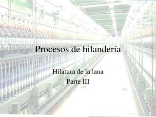 Procesos de hilandería