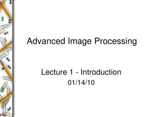 Advanced Image Processing