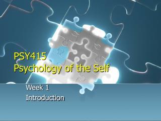 PSY415 Psychology of the Self
