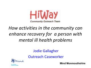 How activities in the community can enhance recovery for  a person with mental ill health problems