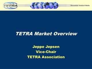 TETRA Market Overview