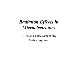 Radiation Effects in Microelectronics