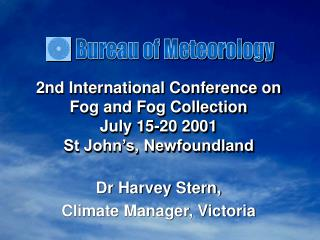 2nd International Conference on Fog and Fog Collection July 15-20 2001 St John's, Newfoundland