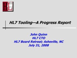 HL7 Tooling—A Progress Report