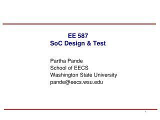 EE 587 SoC Design & Test