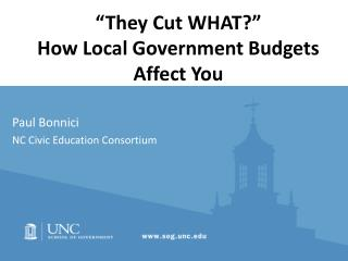 """""""They Cut WHAT?"""" How Local Government Budgets Affect You"""