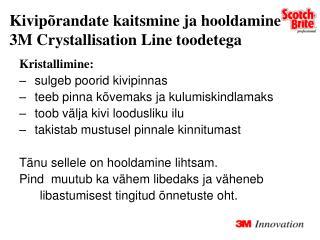 Kivipõrandate kaitsmine ja hooldamine 3M Crystallisation Line toodetega