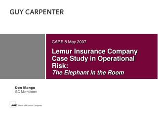 Lemur Insurance Company Case Study in Operational Risk: The Elephant in the Room