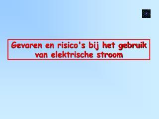 Gevaren en risico's bij het gebruik van elektrische stroom