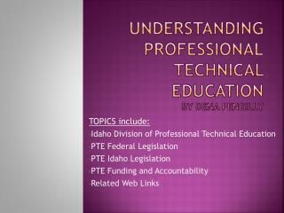 Understanding Professional Technical Education by Dena Pengilly