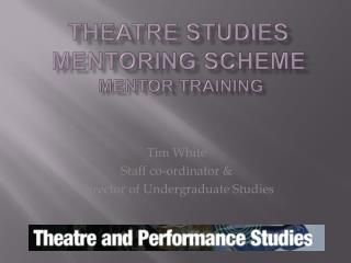 Theatre Studies Mentoring Scheme  Mentor Training