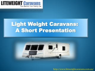 Liteweight Caravans offers used caravans of the highest qual