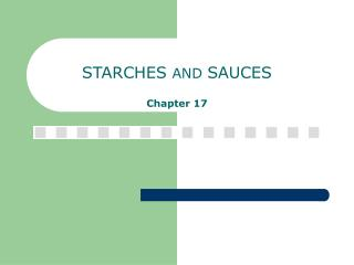 STARCHES  AND  SAUCES Chapter 17