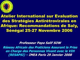 Atelier International sur Evaluation des Stratégies Antirétrovirales en Afrique: Recommandations de Saly, Sénégal 25-27