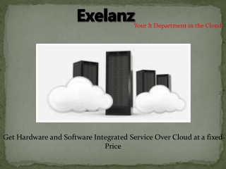 Exelanz the only it department in the cloud