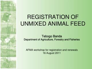 REGISTRATION OF UNMIXED ANIMAL FEED