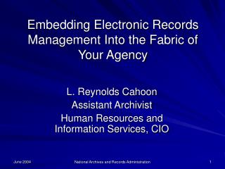L. Reynolds Cahoon Assistant Archivist Human Resources and Information Services, CIO