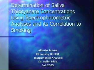 Determination of Saliva Thiocyanate Concentrations Using Spectrophotometric Analyses and its Correlation to Smoking