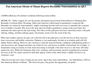 pan american metals of miami reports bernanke noncommittal o