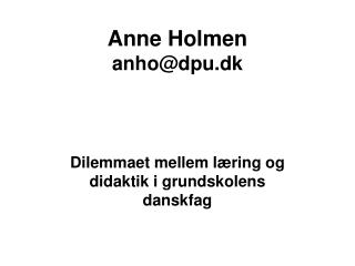 Anne Holmen anho@dpu.dk