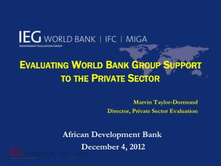 Evaluating World Bank Group Support to the Private Sector