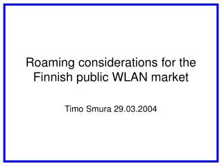 Roaming considerations for the Finnish public WLAN market