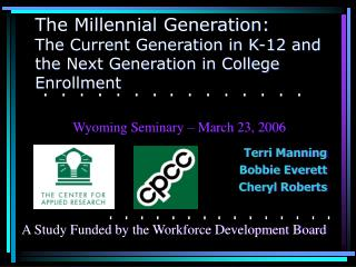 The Millennial Generation: The Current Generation in K-12 and the Next Generation in College Enrollment