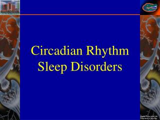 Circadian  Rhythm  Sleep  Disorders