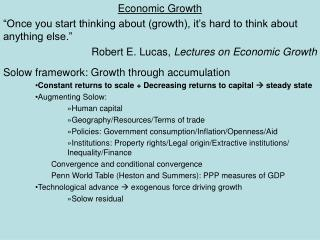 "Economic Growth ""Once you start thinking about (growth), it's hard to think about anything else."" Robert E. Lucas,"