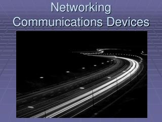 Networking Communications Devices