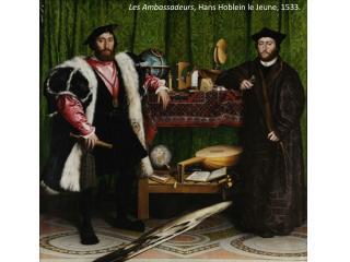 Les Ambassadeurs , Hans Hoblein le Jeune, 1533.
