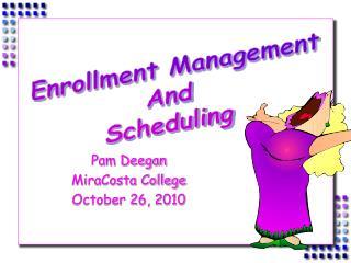 Pam Deegan MiraCosta College October 26, 2010