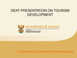 DEAT PRESENTATION ON TOURISM DEVELOPMENT