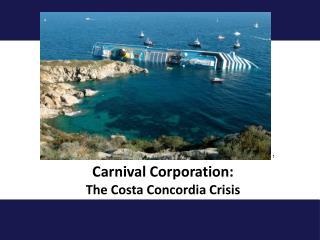 Carnival Corporation: The Costa Concordia Crisis