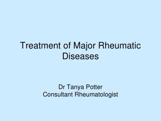 Treatment of Major Rheumatic Diseases