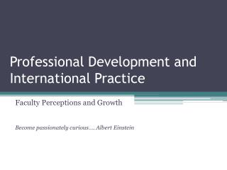 Professional Development and International Practice