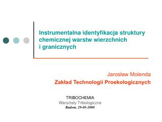 Instrumentalna identyfikacja struktury chemicznej warstw wierzchnich i granicznych