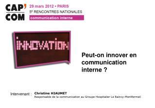 Peut-on innover en communication interne?